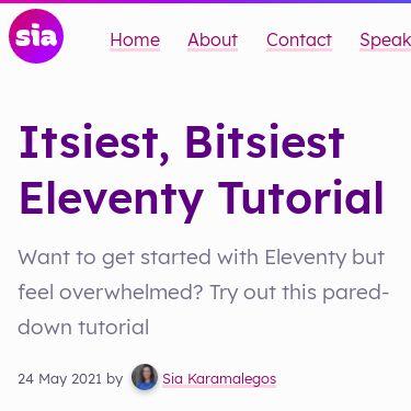 Screenshot of https://sia.codes/posts/itsiest-bitsiest-eleventy-tutorial/